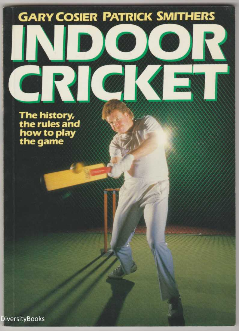 Image for INDOOR CRICKET: The History, the Rules and How to Play the Game