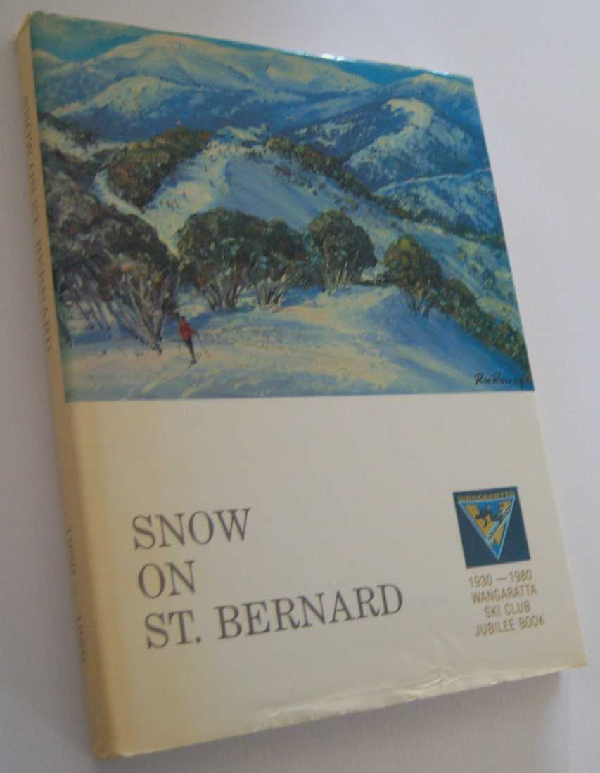 Image for SNOW ON ST. BERNARD -Wangaratta Ski Club Jubilee Book 1930-1980