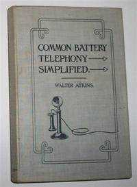 Image for COMMON BATTERY TELEPHONY SIMPLIFIED: A Book for Practical Telephone Men and Students