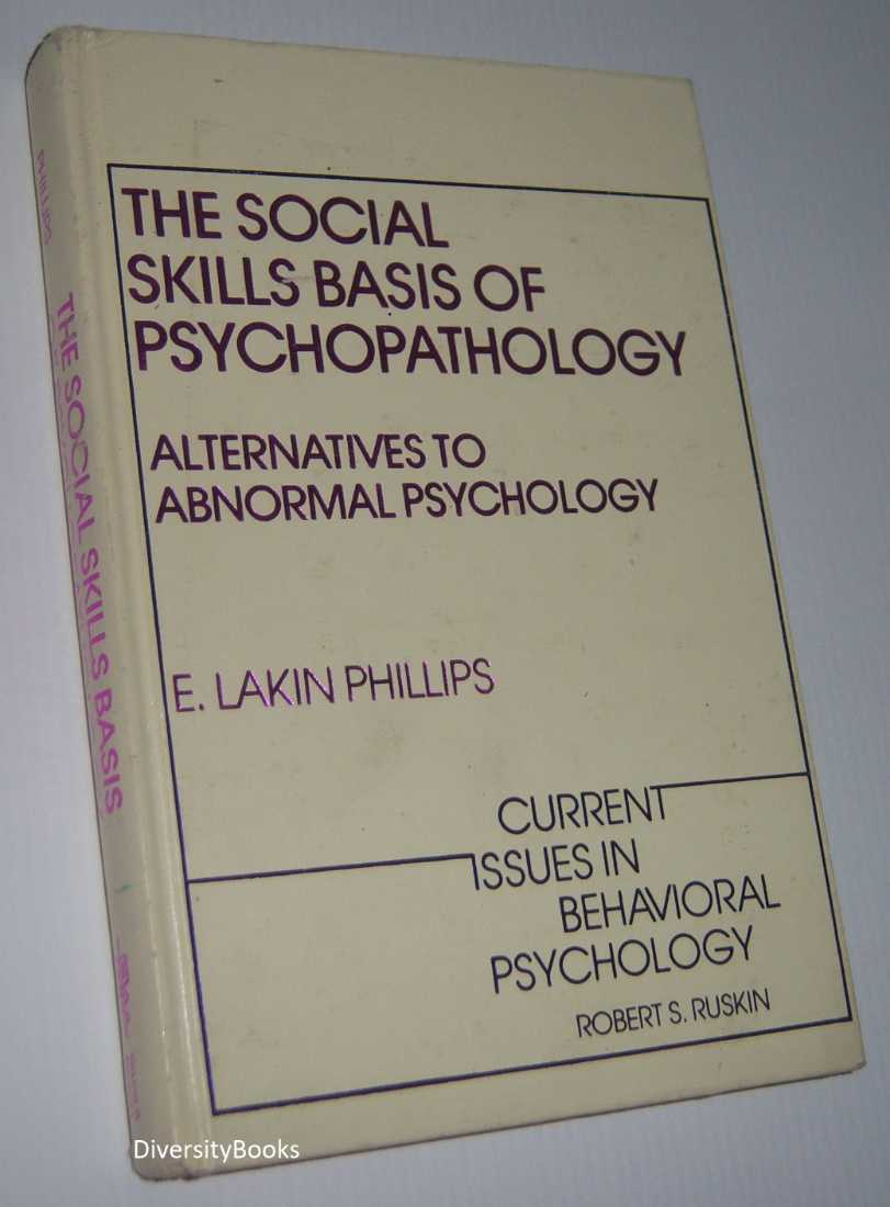 Image for THE SOCIAL SKILLS BASIS OF PSYCHOPATHOLOGY:  Alternatives to Abnormal Psychology