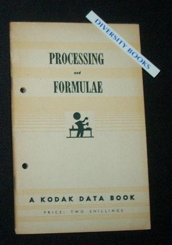 Image for PROCESSING AND FORMULAE: A Kodak Data Book