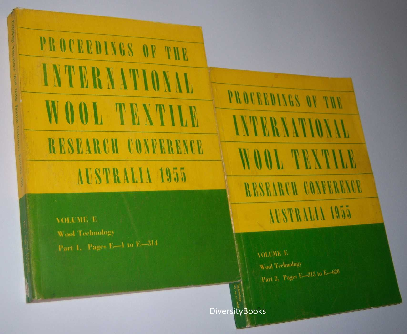Image for PROCEEDINGS OF THE INTERNATIONAL WOOL TEXTILE RESEARCH CONFERENCE AUSTRALIA 1955. VOL. E, Wool Technology Parts 1and 2