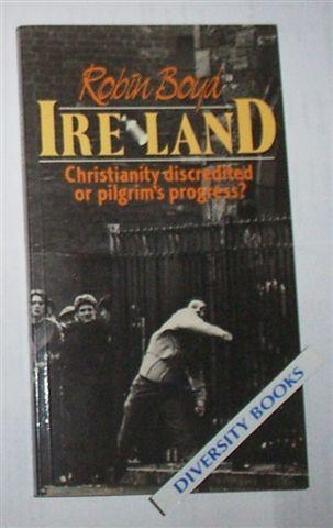 Image for IRELAND: Christianity Discredited or Pilgrim's Progress. (Signed Copy)