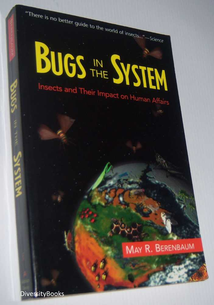 Image for BUGS IN THE SYSTEM: Insects and Their Impact on Human Affairs