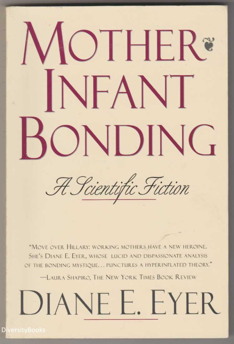 Image for MOTHER-INFANT BONDING: A Scientific Fiction