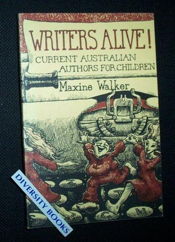 Image for WRITERS ALIVE! Current Australian Authors for Children