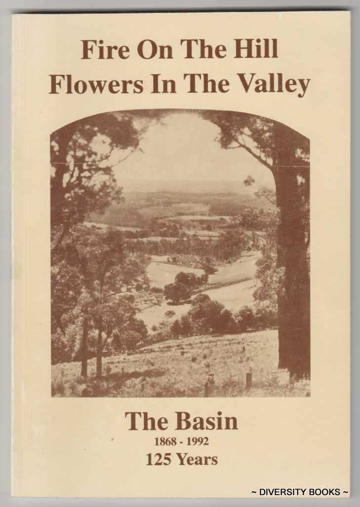 Image for THE BASIN 1867-1992: 125 Years. Fire on the Hill: Flowers in the Valley