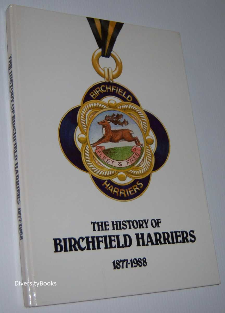 Image for THE HISTORY OF BIRCHFIELD HARRIERS 1877-1988