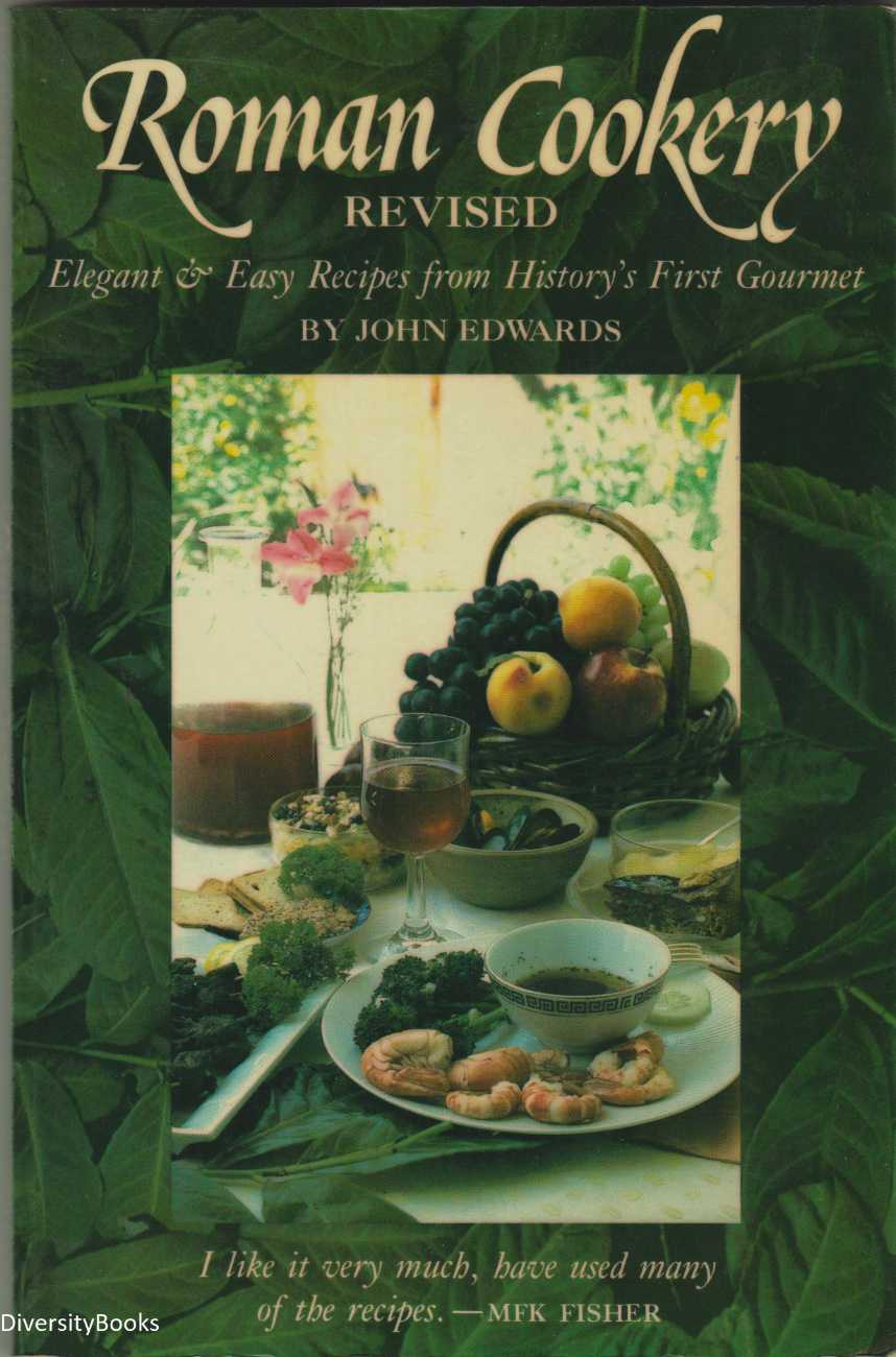 Image for ROMAN COOKERY. Elegant and Easy Recipes from History's First Gourmet: Revised Edition
