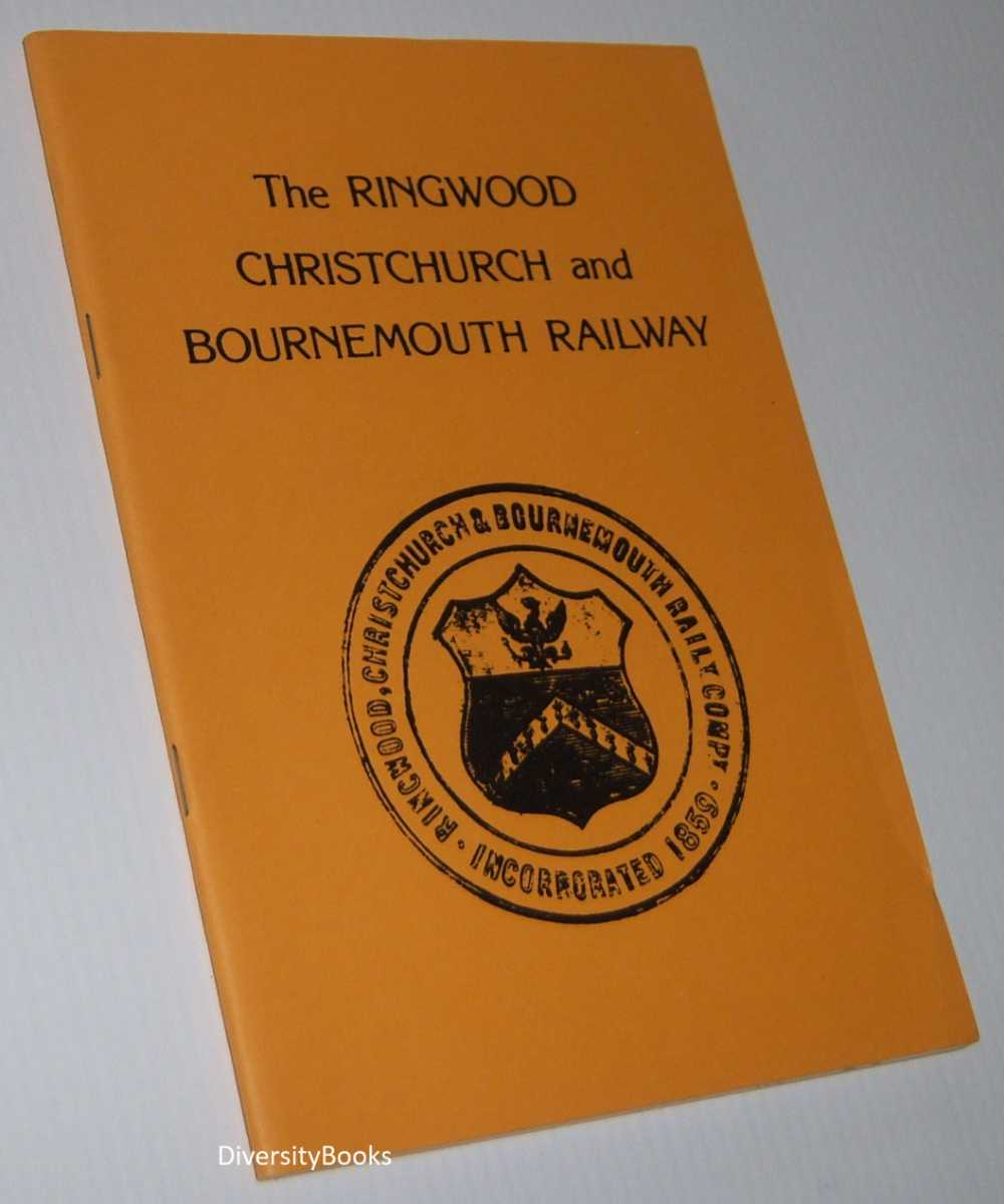 Image for THE RINGWOOD CHRISTCHURCH AND BOURNEMOUTH RAILWAY