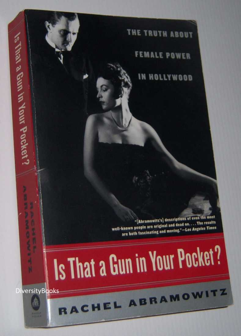 Image for IS THAT A GUN IN YOUR POCKET?: The Truth About Female Power in Hollywood