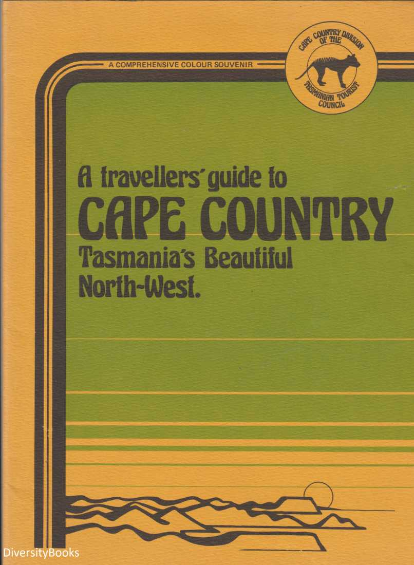 Image for A TRAVELLERS' GUIDE TO CAPE COUNTRY: Tasmania's Beautiful North-West