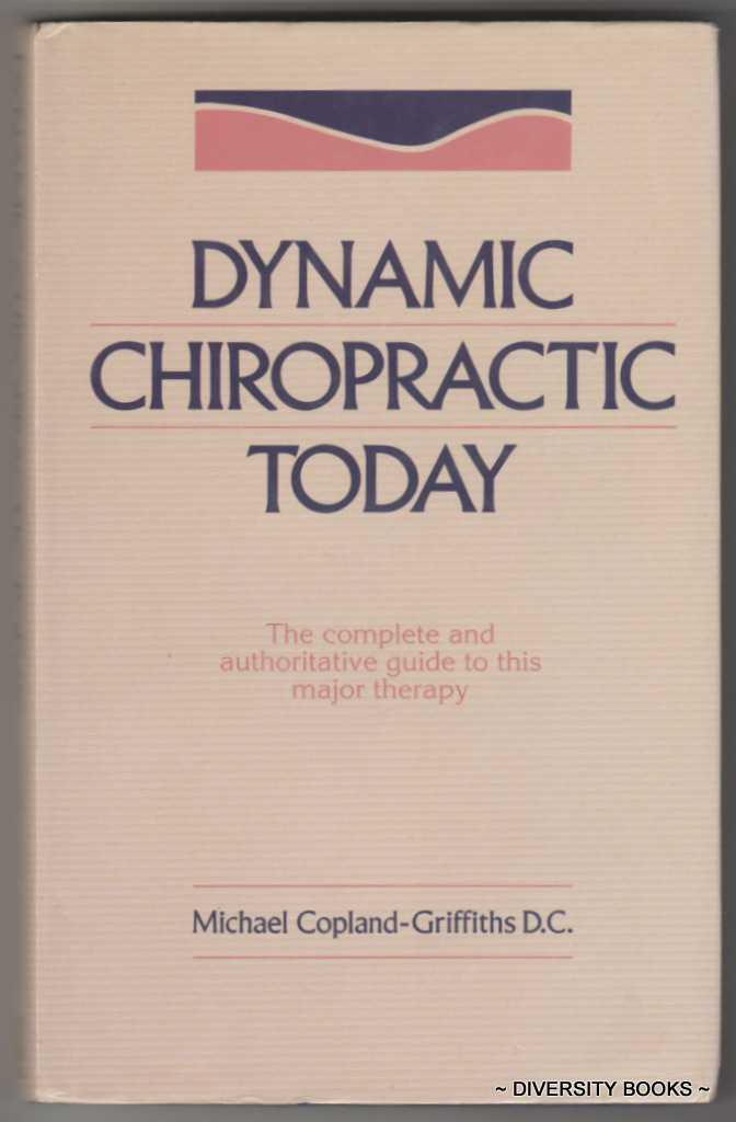 Image for DYNAMIC CHIROPRACTIC TODAY: The Complete and Authoritative Guide to This Major Therapy