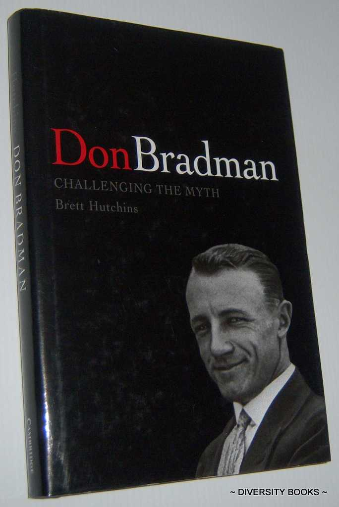 Image for DON BRADMAN: Challenging the Myth