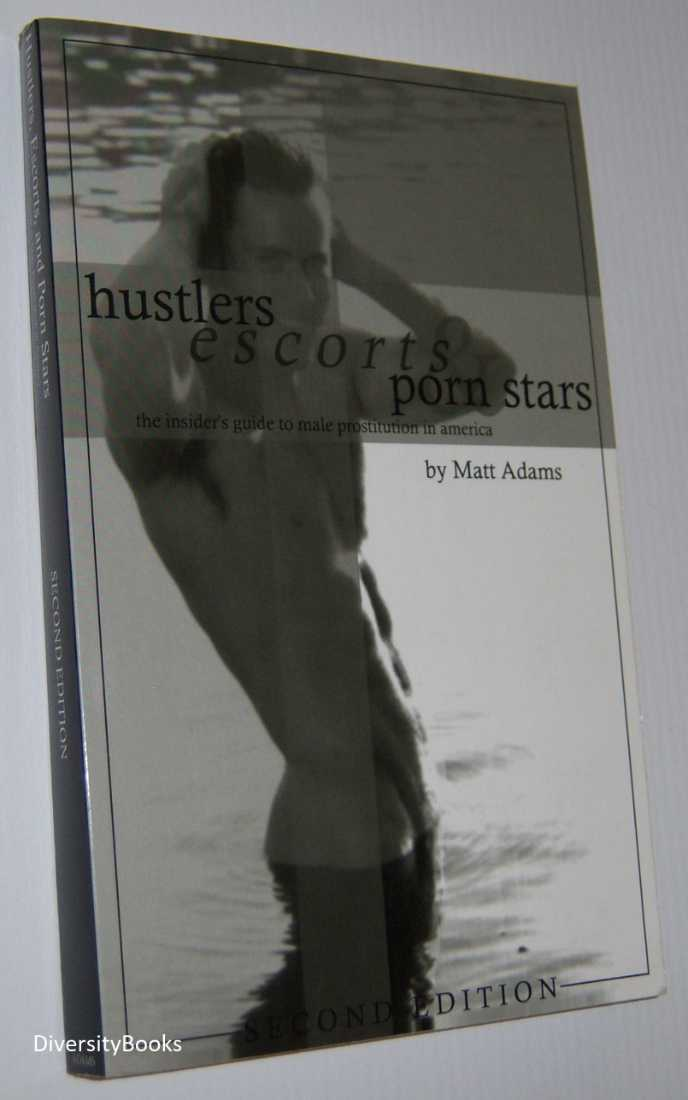 Image for HUSTLERS, ESCORTS, AND PORN STARS: The Insider's Guide to Male Prostitution in America