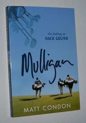 Image for MULLIGAN: On Being a Hack Golfer
