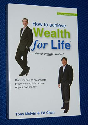 Image for HOW TO ACHIEVE WEALTH FOR LIFE . . . Through Property Investing !