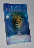 Image for INSIDE NARNIA: A Guide to Exploring the Lion, the Witch And the Wardrobe