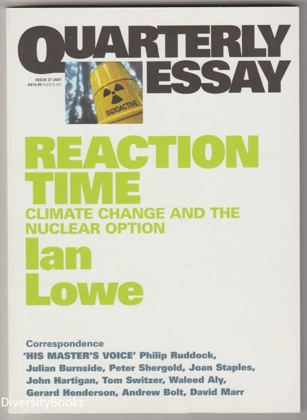 quarterly essay 27 reaction time climate change and the nuclear option ian lowe