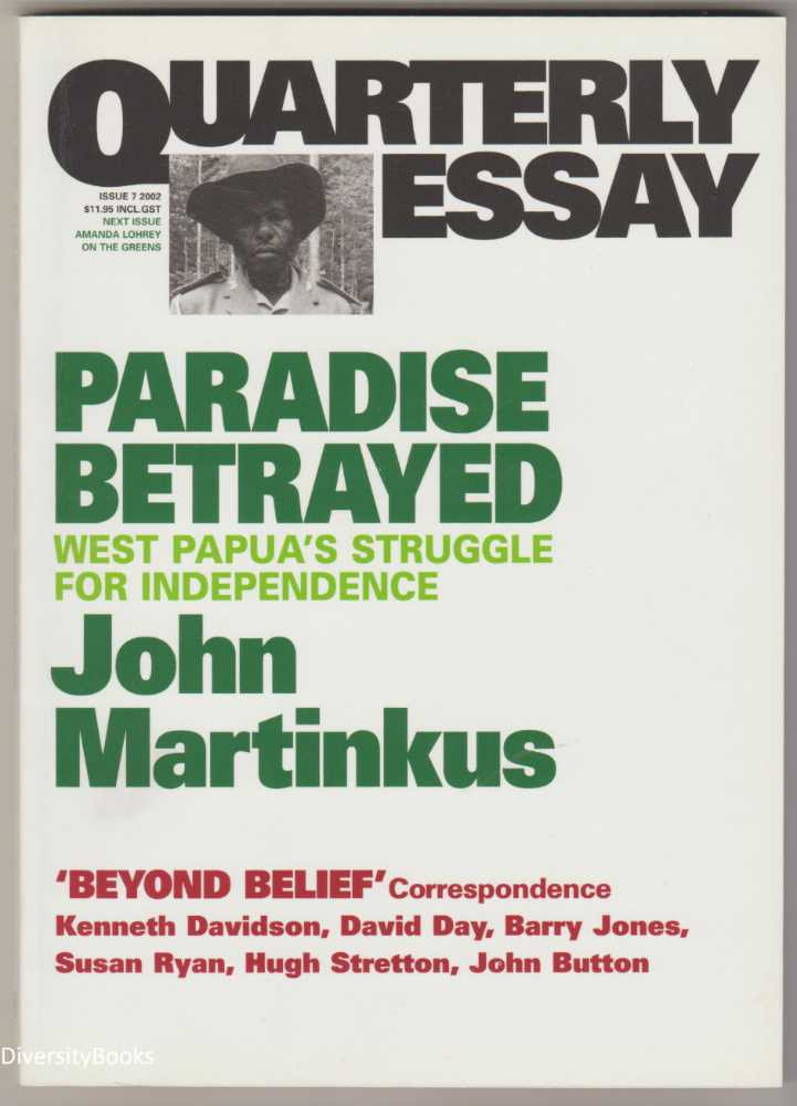 Image for PARADISE BETRAYED : West Papua's Struggle for Independence (Quarterly Essay, Issue 7)
