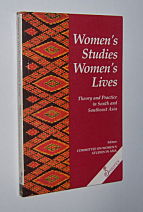 Image for WOMEN'S STUDIES, WOMEN'S LIVES : Theory and Practice in South and Southeast Asia