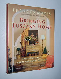 Image for BRINGING TUSCANY HOME : Sensuous Style from the Heart of Italy