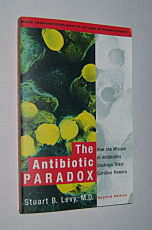 Image for THE ANTIBIOTIC PARADOX : How the Misuse of Antibiotics Destroys Their Curative Power