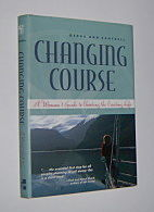 Image for CHANGING COURSE: A Woman's Guide to Choosing the Cruising Life