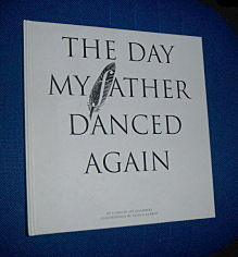 Image for THE DAY MY FATHER DANCED AGAIN