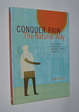 Image for CONQUER PAIN The Natural Way: How to Break the Pain Cycle and Regain Control of Your Life