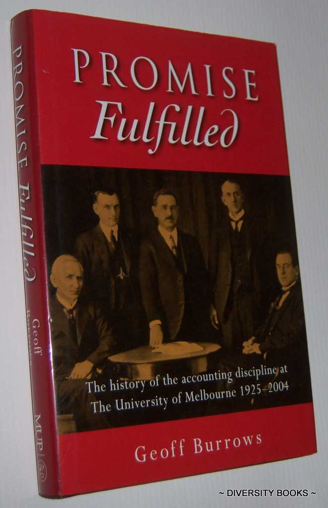 Image for PROMISE FULFILLED : The History of the Accounting Discipline at the University of Melbourne 1925-2004. (Signed Copy)