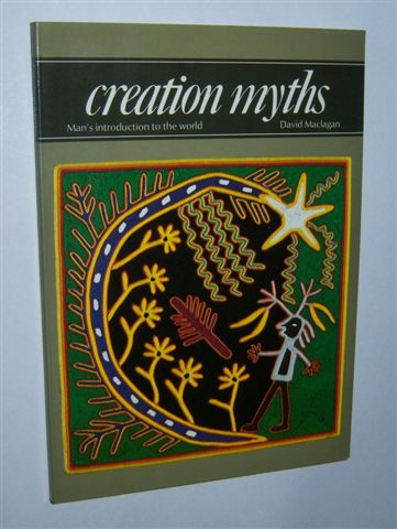 Image for CREATION MYTHS : Man's Introduction to the World