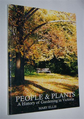 Image for PEOPLE & PLANTS : A History of Gardening in Victoria. (Signed Copy)