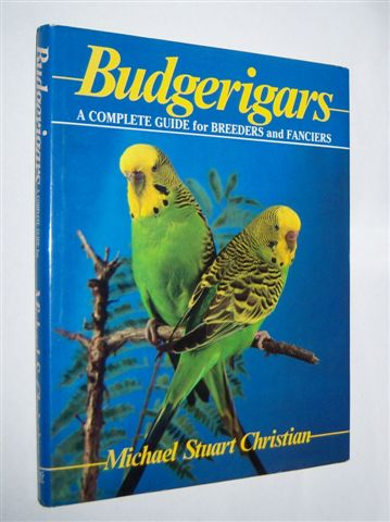 Image for BUDGERIGARS : A Complete Guide for Breeders and Fanciers