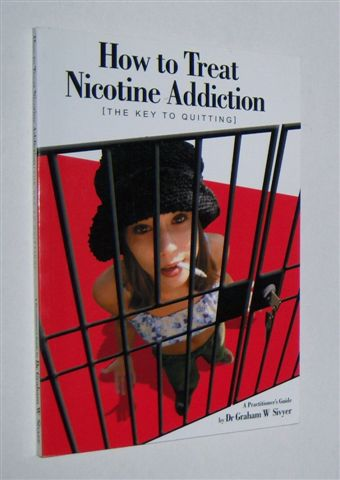 Image for HOW TO TREAT NICOTINE ADDICTION : (The Key To Quitting). A Practitioner's Guide