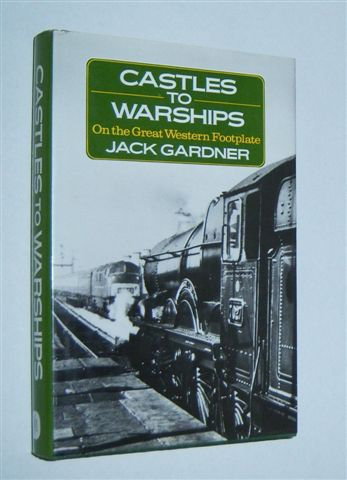 Image for CASTLES TO WARSHIPS ON THE GREAT WESTERN FOOTPLATE