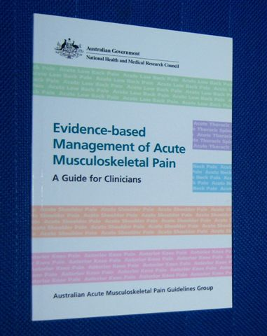Image for EVIDENCE-BASED MANAGEMENT OF ACUTE MUSCULOSKELETAL PAIN. A Guide for Clinicians