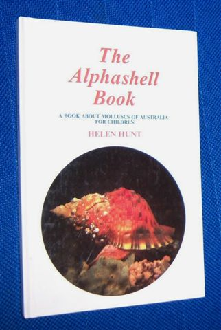 Image for THE ALPHASHELL BOOK : A Book About Molluscs of Australia for Children