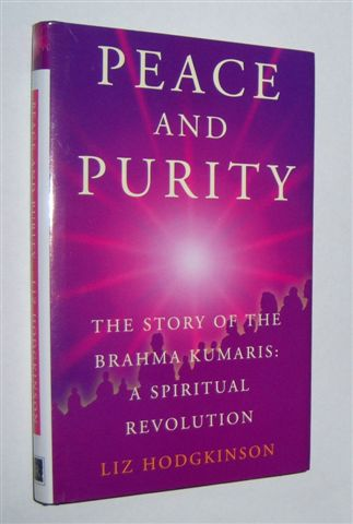 Image for PEACE AND PURITY : The Story of the Brahma Kumaris. A Spiritual Revolution