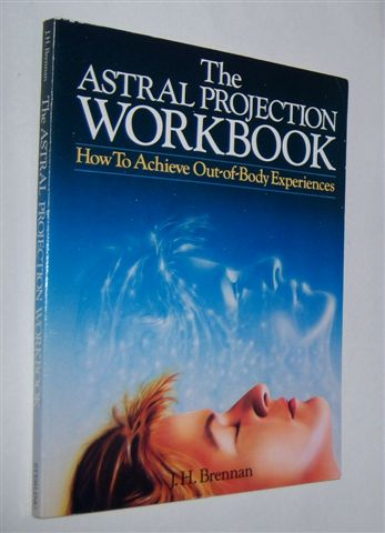 Image for THE ASTRAL PROJECTION WORKBOOK : How to Achieve Out of Body Experiences