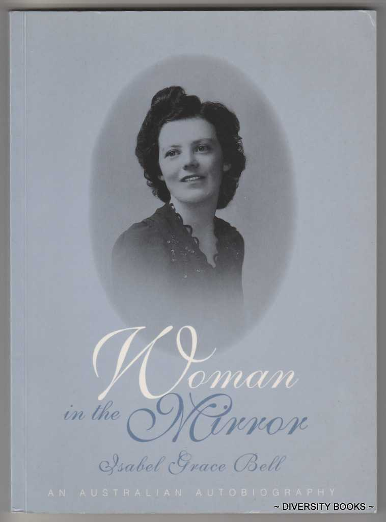Image for WOMAN IN THE MIRROR : An Australian Autobiography. (Signed Copy)