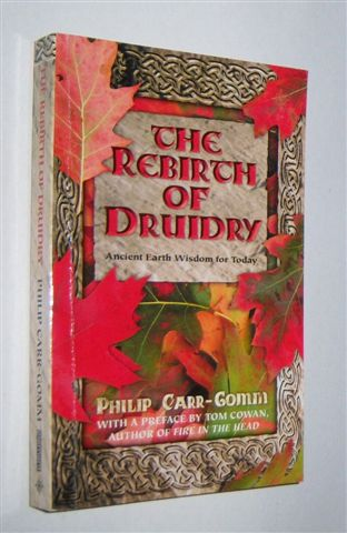 Image for THE REBIRTH OF DRUIDRY : Ancient Earth Wisdom for Today