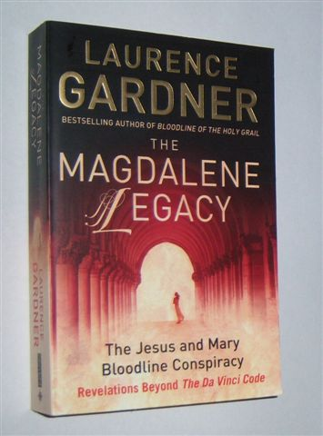 THE MAGDALENE LEGACY : The Jesus and Mary Bloodline Conspiracy