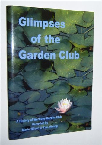 Image for GLIMPSES OF THE GARDEN CLUB : A History of Werribee Garden Club. (Signed Copy)