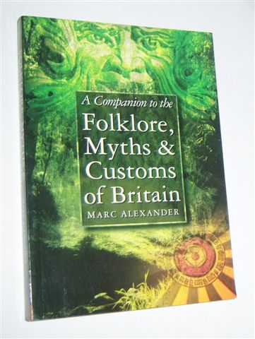 Image for A COMPANION TO THE FOLKLORE, MYTHS & CUSTOMS OF BRITAIN