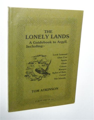 Image for THE LONELY LANDS : A Guidebook to Argyll