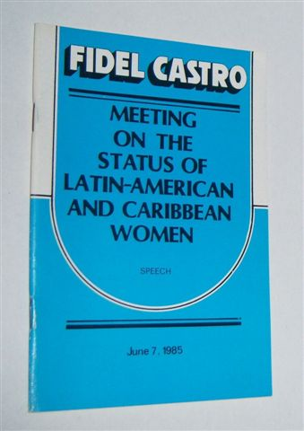 Image for FIDEL CASTRO : Meeting on the Status of Latin-American and Caribbean Women (Speech)