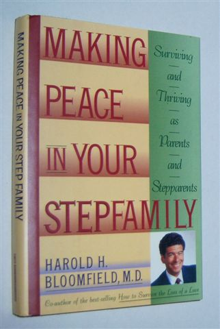 Image for MAKING PEACE IN YOUR STEPFAMILY : Surviving and Thriving As Parents and Stepparents