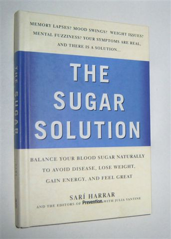 Image for Prevention's THE SUGAR SOLUTION : Balance Your Blood Sugar Naturally to Beat Disease, Lose Weight, Gain Energy, and Feel Great