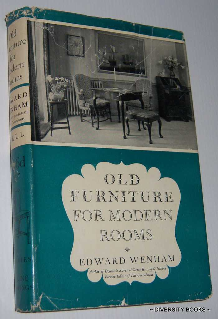 Image for OLD FURNITURE FOR MODERN ROOMS : From the Restoration to the Regency